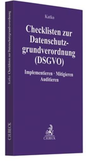 Katko | Checklisten zur Datenschutzgrundverordnung (DS-GVO) | Buch