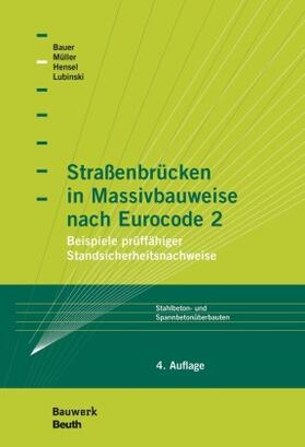 Bauer / Hensel / Lubinski | Straßenbrücken in Massivbauweise nach Eurocode 2 | Buch