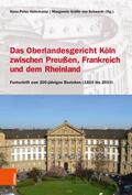 Das Oberlandesgericht Köln zwischen dem Rheinland, Frankreich und Preußen