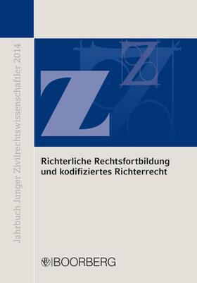 Jahrbuch Junger Zivilrechtswissenschaftler 2014 Richterliche Rechtsfortbildung und kodifiziertes Richterrecht