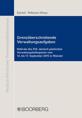 Kischel / Wißmann   Grenzüberschreitende Verwaltungsaufgaben   Buch