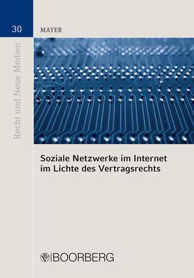 Mayer | Soziale Netzwerke im Internet im Lichte des Vertragsrechts | Buch