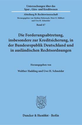 Hadding / Schneider | Die Forderungsabtretung, insbesondere zur Kreditsicherung, in der Bundesrepublik Deutschland und in ausländischen Rechtsordnungen. | Buch