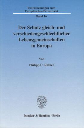 Räther | Der Schutz gleich- und verschiedengeschlechtlicher Lebensgemeinschaften in Europa. | Buch