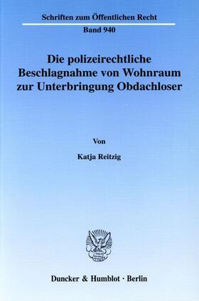 Reitzig | Die polizeirechtliche Beschlagnahme von Wohnraum zur Unterbringung Obdachloser. | Buch