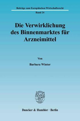 Winter | Die Verwirklichung des Binnenmarktes für Arzneimittel | Buch