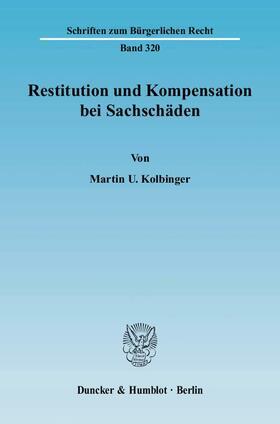 Kolbinger | Restitution und Kompensation bei Sachschäden | Buch