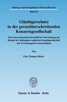 Bicker | Gläubigerschutz in der grenzüberschreitenden Konzerngesellschaft | Buch