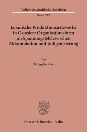 Japanische Produktionsnetzwerke in Ostasien: Organisationsform im Spannungsfeld zwischen Akkumulation und Indigenisierung