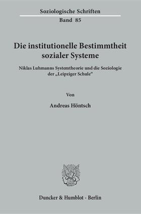 Die institutionelle Bestimmtheit sozialer Systeme.