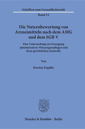 Die Nutzenbewertung von Arzneimitteln nach dem AMG und dem SGB V.