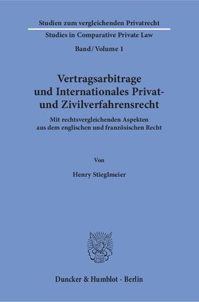Stieglmeier | Vertragsarbitrage und Internationales Privat- und Zivilverfahrensrecht | Buch