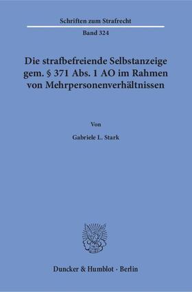 Die strafbefreiende Selbstanzeige gem. § 371 Abs. 1 AO im Rahmen von Mehrpersonenverhältnissen
