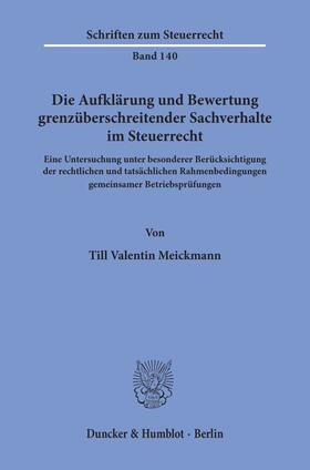Die Aufklärung und Bewertung grenzüberschreitender Sachverhalte im Steuerrecht.