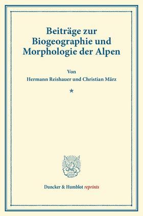 Beiträge zur Biogeographie und Morphologie der Alpen.