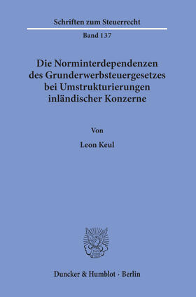 Die Norminterdependenzen des Grunderwerbsteuergesetzes bei Umstrukturierungen inländischer Konzerne