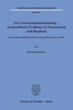 Die Unternehmensbestattung – strafrechtliche Probleme in Deutschland und Russland