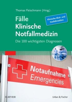 Fleischmann | Fälle Klinische Notfallmedizin | Buch