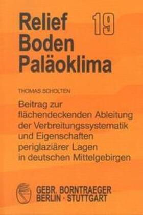 Beitrag zur flächendeckenden Ableitung der Verbreitungssystematik und Eigenschaften periglaziärer Lagen in deutschen Mittelgebirgen