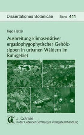 Ausbreitung klimasensitiver ergasiophygophytischer Gehölzsippen in urbanen Wäldern im Ruhrgebiet