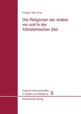 Die Religionen der Araber vor und in der frühislamischen Zeit
