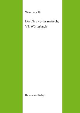 Das Neuwestaramäische. Teil VI: Wörterbuch