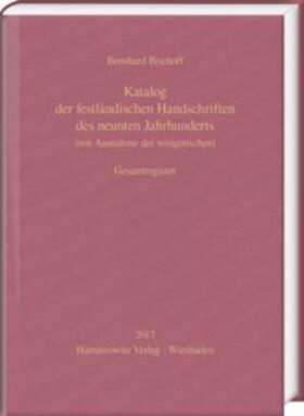 Katalog der festländischen Handschriften des neunten Jahrhunderts (mit Ausnahme der wisigotischen). Gesamtregister