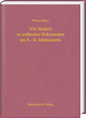 Vier Studien zu arabischen Dokumenten des 8.–14. Jahrhunderts