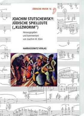 """Joachim Stutschewsky: Jüdische Spielleute (""""Klezmorim"""")"""