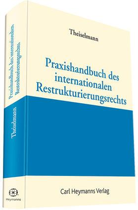 Praxishandbuch des internationalen Restrukturierungsrechts