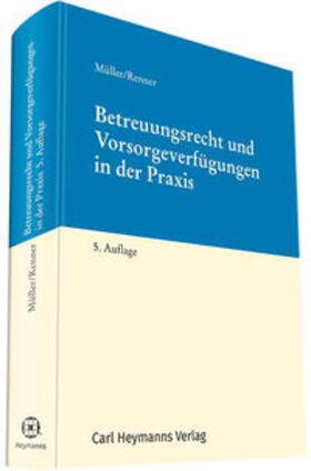 Renner/Müller   Betreuungsrecht und Vorsorgeverfügungen in der Praxis   Buch