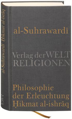 Al Suhrawardi, Philosophie der Erleuchtung