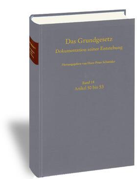 Das Grundgesetz. Dokumentation seiner Entstehung / Band 14: vor Artikel 50, Artikel 50-53, gestrichene Artikel 74 und 74a