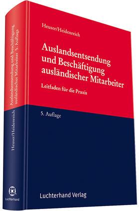 Heuser/Heidenreich | Auslandsentsendung und Beschäftigung ausländischer Mitarbeiter | Buch