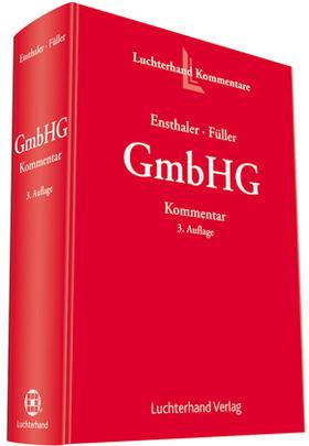 Ensthaler/Füller | Kommentar zum GmbH-Gesetz | Buch