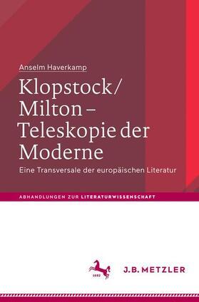 Klopstock/Milton - Teleskopie der Moderne
