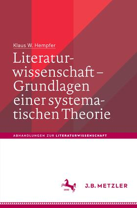 Literaturwissenschaft – Grundlagen einer systematischen Theorie