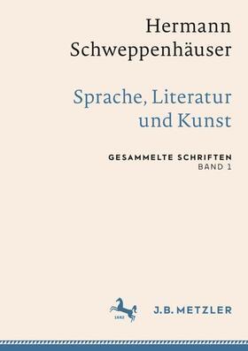 Hermann Schweppenhäuser: Gesammelte Schriften