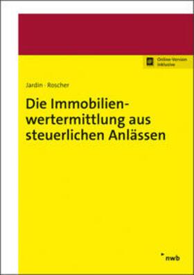 Jardin/Roscher | Die Immobilienwertermittlung aus steuerlichen Anlässen | Buch
