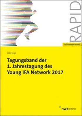 Tagungsband der 1. Jahrestagung des Young IFA Network 2017