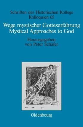 Wege mystischer Gotteserfahrung. Mystical Approaches to God