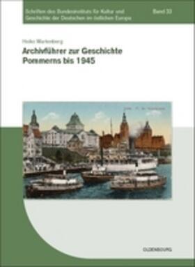 Archivführer zur Geschichte Pommerns bis 1945
