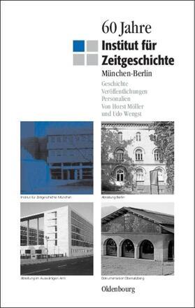 60 Jahre Institut für Zeitgeschichte München - Berlin