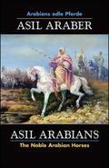 ASIL ARABER, Arabiens edle Pferde, Bd. VII. Siebte Ausgabe. ASIL ARABIANS, The Noble Arabian Horses, vol. VII. Seventh edition.