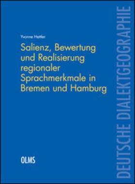 Salienz, Bewertung und Realisierung regionaler Sprachmerkmale in Bremen und Hamburg