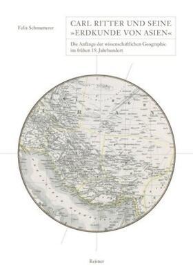 Carl Ritter und seine 'Erdkunde von Asien'
