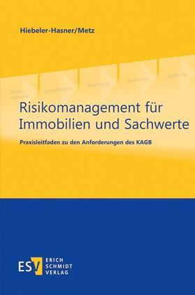 Hiebeler-Hasner / Metz | Risikomanagement für Immobilien und Sachwerte | Buch