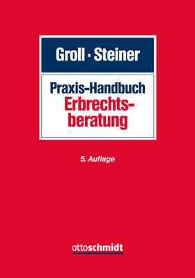 Groll/Steiner | Praxis-Handbuch Erbrechtsberatung | Buch