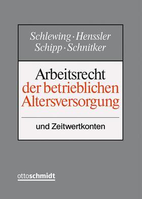 Schlewing/Henssler/Rößler | Arbeitsrecht der betrieblichen Altersversorgung - mit Fortsetzungsbezug | Loseblattwerk
