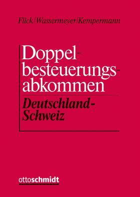 Wassermeyer / Kempermann   Doppelbesteuerungsabkommen Deutschland - Schweiz (DBA) (Grundwerk mit Fortsetzungsbezug für mindestens zwei Jahre)   Loseblattwerk